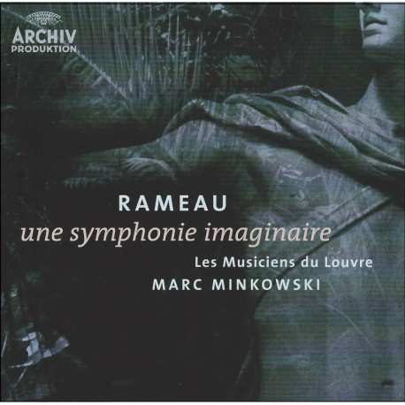 Rameau - Une symphonie imaginaire - Minkowski
