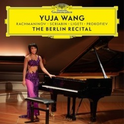 Yuja Wang - The Berlin Recital - Rachmaninov - Scriabin - Prokofiev