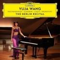 Yuja Wang - The Berlin Recital - Rachmaninov - Scriabin - Prokofiev